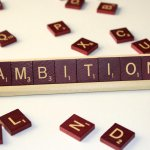 "Ambition, That ""Dirty"" Word"