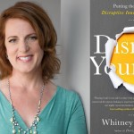 Disrupt Yourself: An Interview with Whitney Johnson