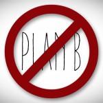 Don't Call it a Plan B